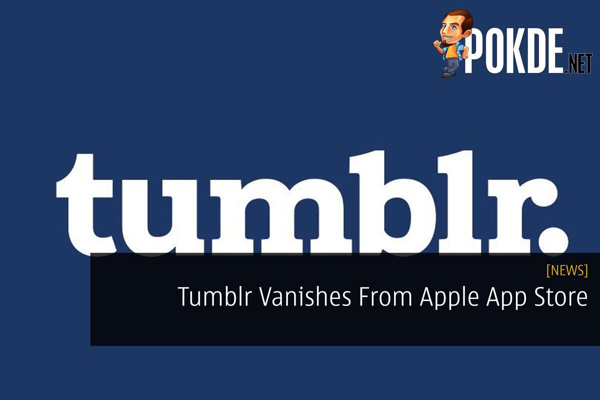 Tumblr Vanishes From Apple App Store 26
