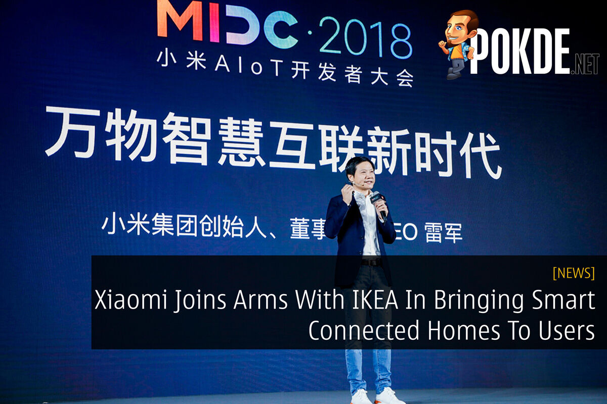 Xiaomi Joins Arms With IKEA In Bringing Smart Connected Homes To Users 22
