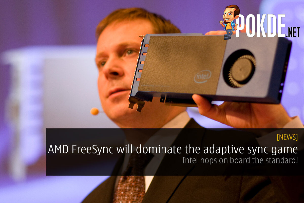 AMD FreeSync will dominate the adaptive sync game — Intel hops on board the standard! 21