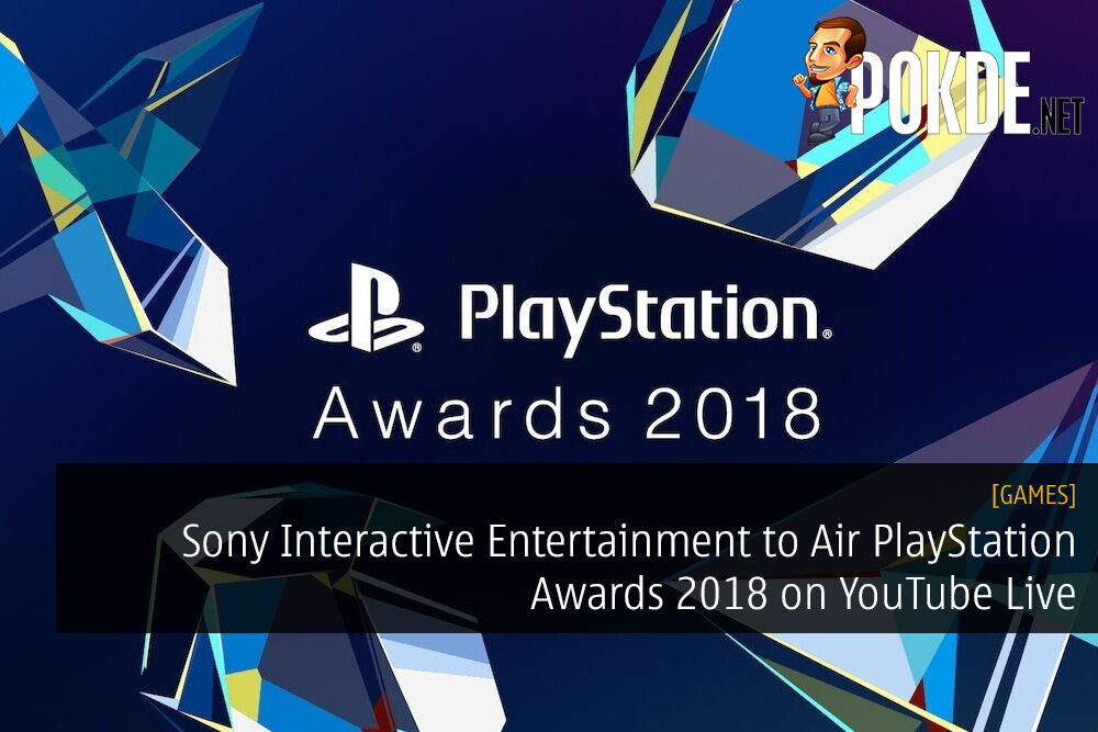 Sony Interactive Entertainment to Air PlayStation Awards 2018 on YouTube Live 24