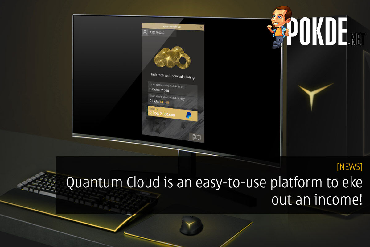 Quantum Cloud is an easy-to-use platform to eke out an income! 29