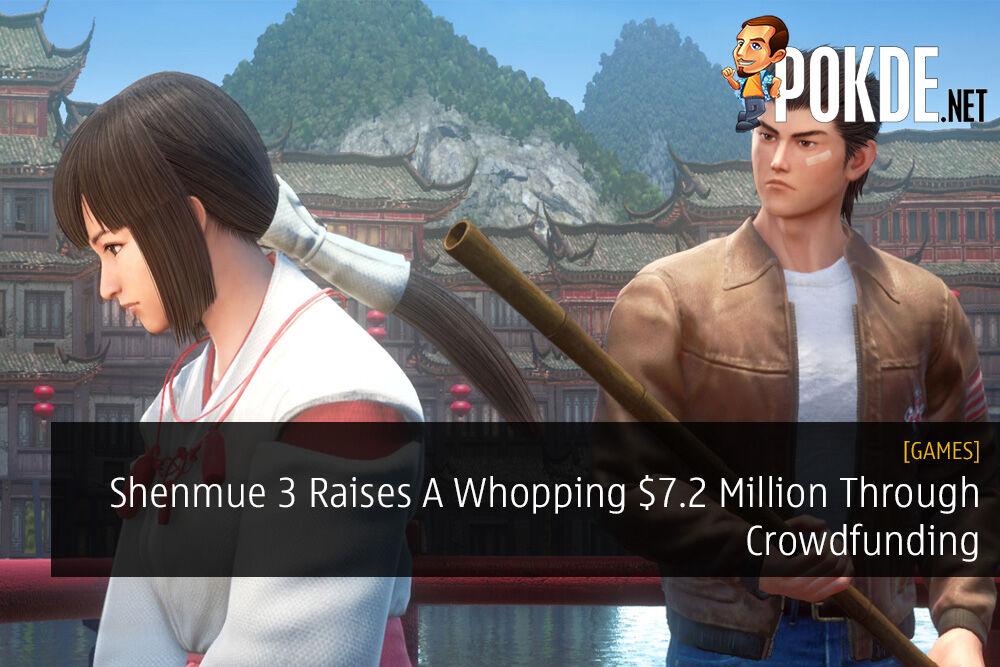 Shenmue 3 Raises A Whopping $7.2 Million Through Crowdfunding
