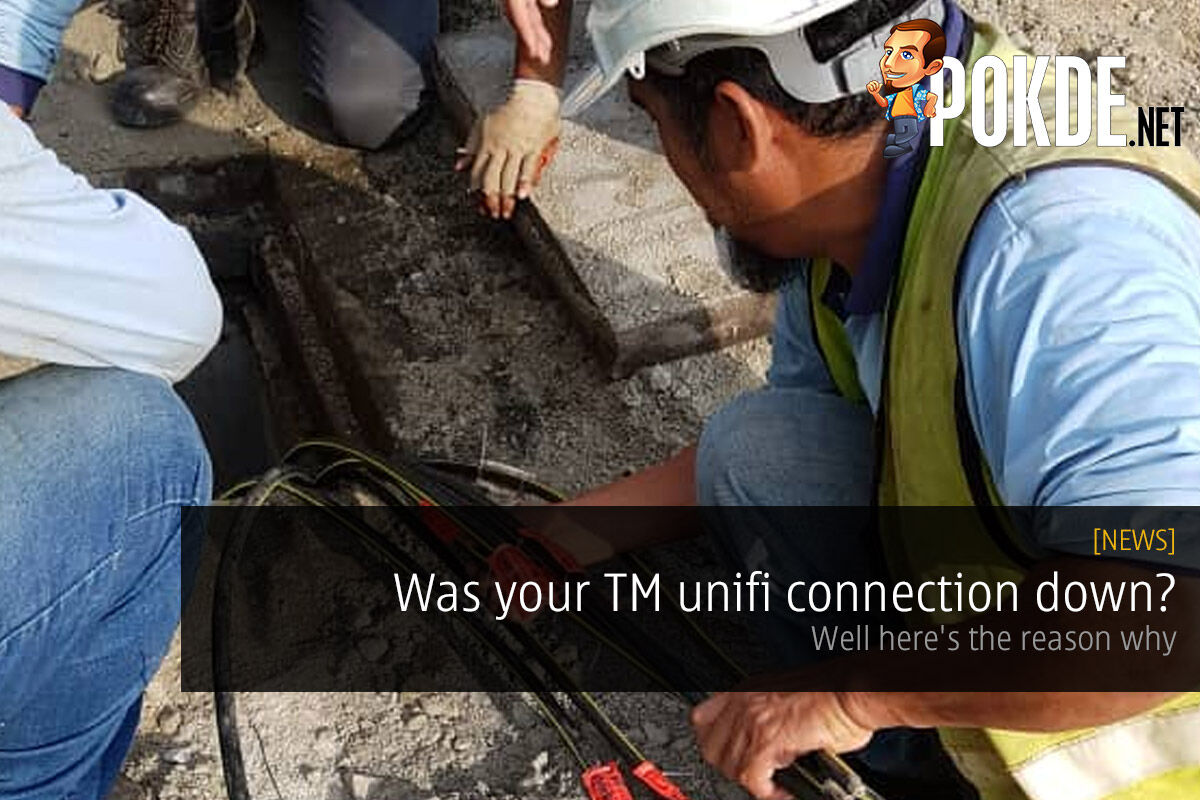 Was your TM unifi connection down? Well here's the reason why 25