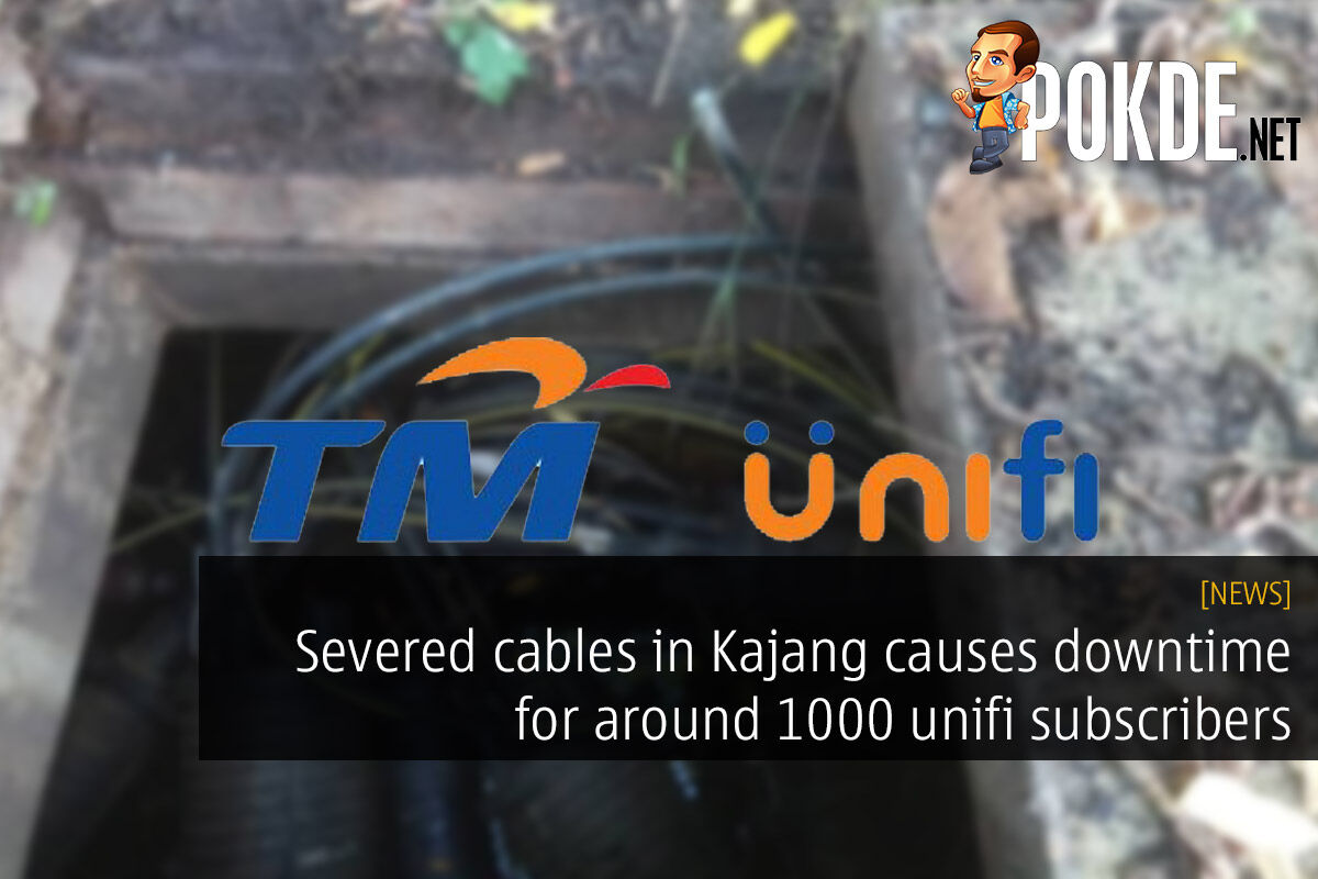 Severed cables in Kajang causes downtime for around 1000 unifi subscribers 31