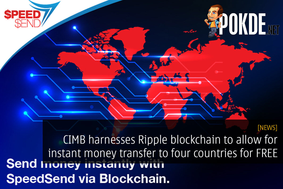 CIMB harnesses Ripple blockchain to allow for instant money transfer to four countries for FREE 23