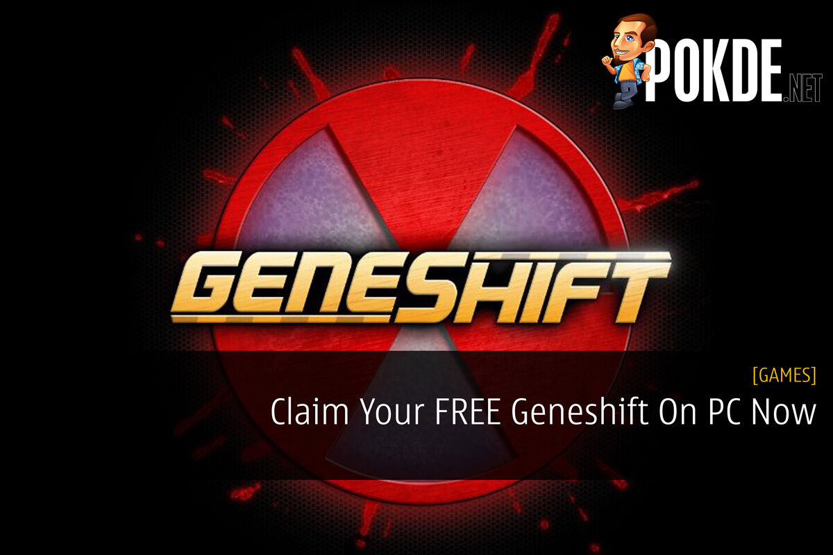 Claim Your FREE Geneshift On PC Now 30