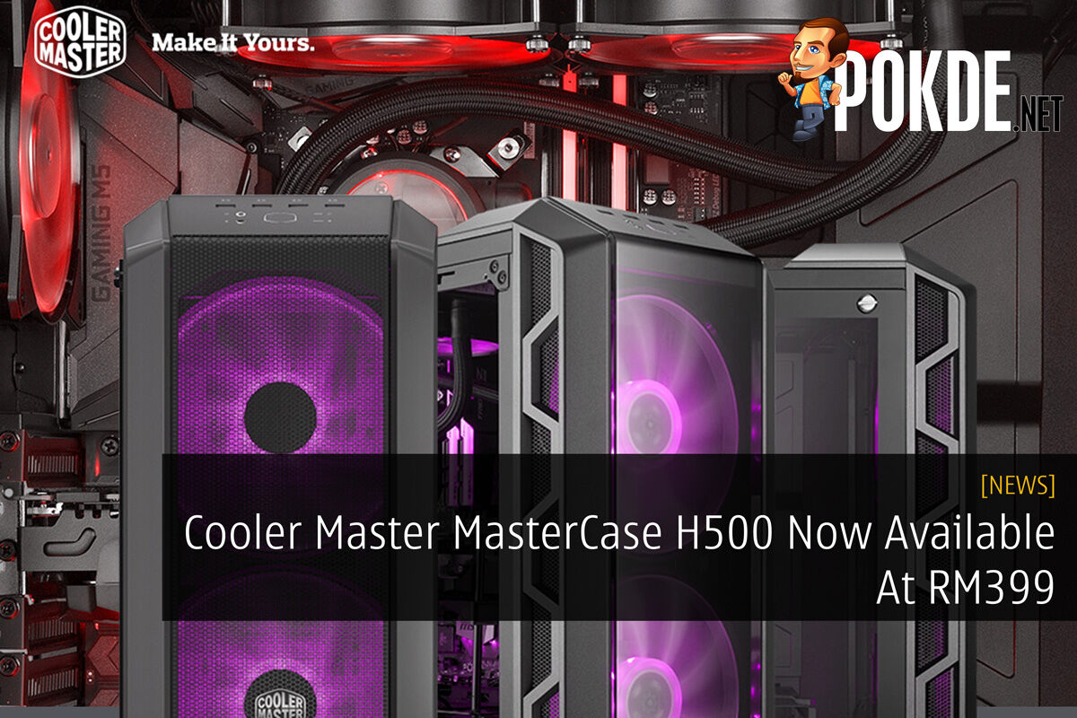 Cooler Master MasterCase H500 Now Available At RM399 31