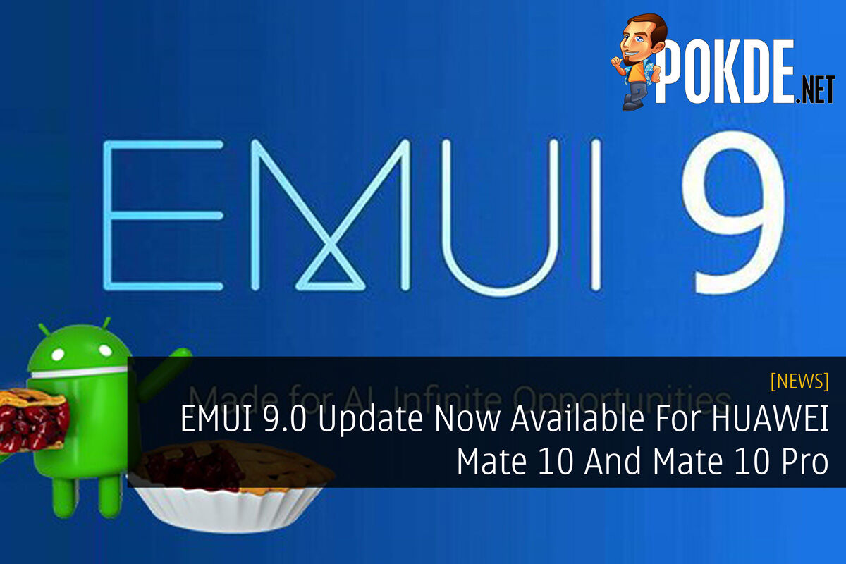 EMUI 9.0 Update Now Available For HUAWEI Mate 10 And Mate 10 Pro 30