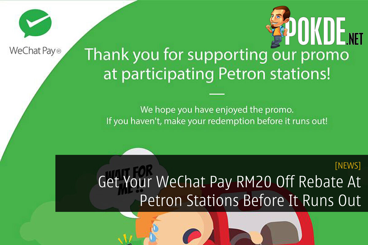 Get Your WeChat Pay RM20 Off Rebate At Petron Stations Before It Runs Out 19