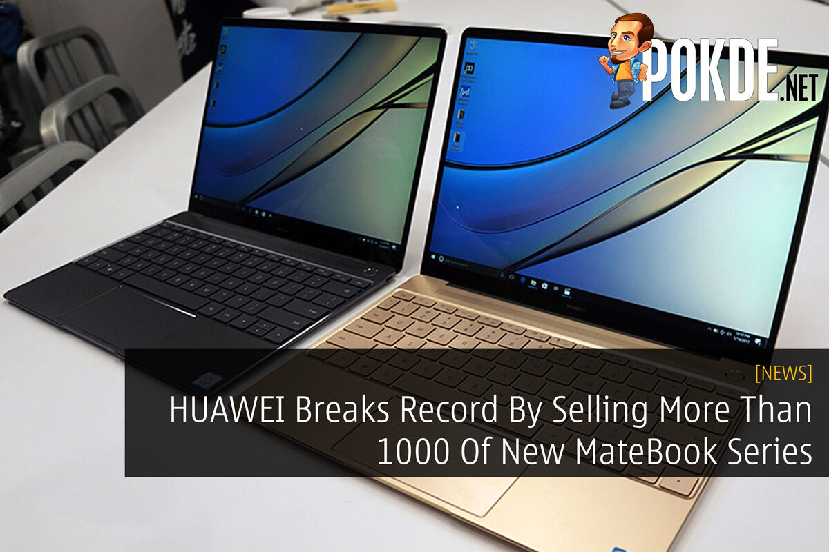 HUAWEI Breaks Record By Selling More Than 1000 Of New MateBook Series 23