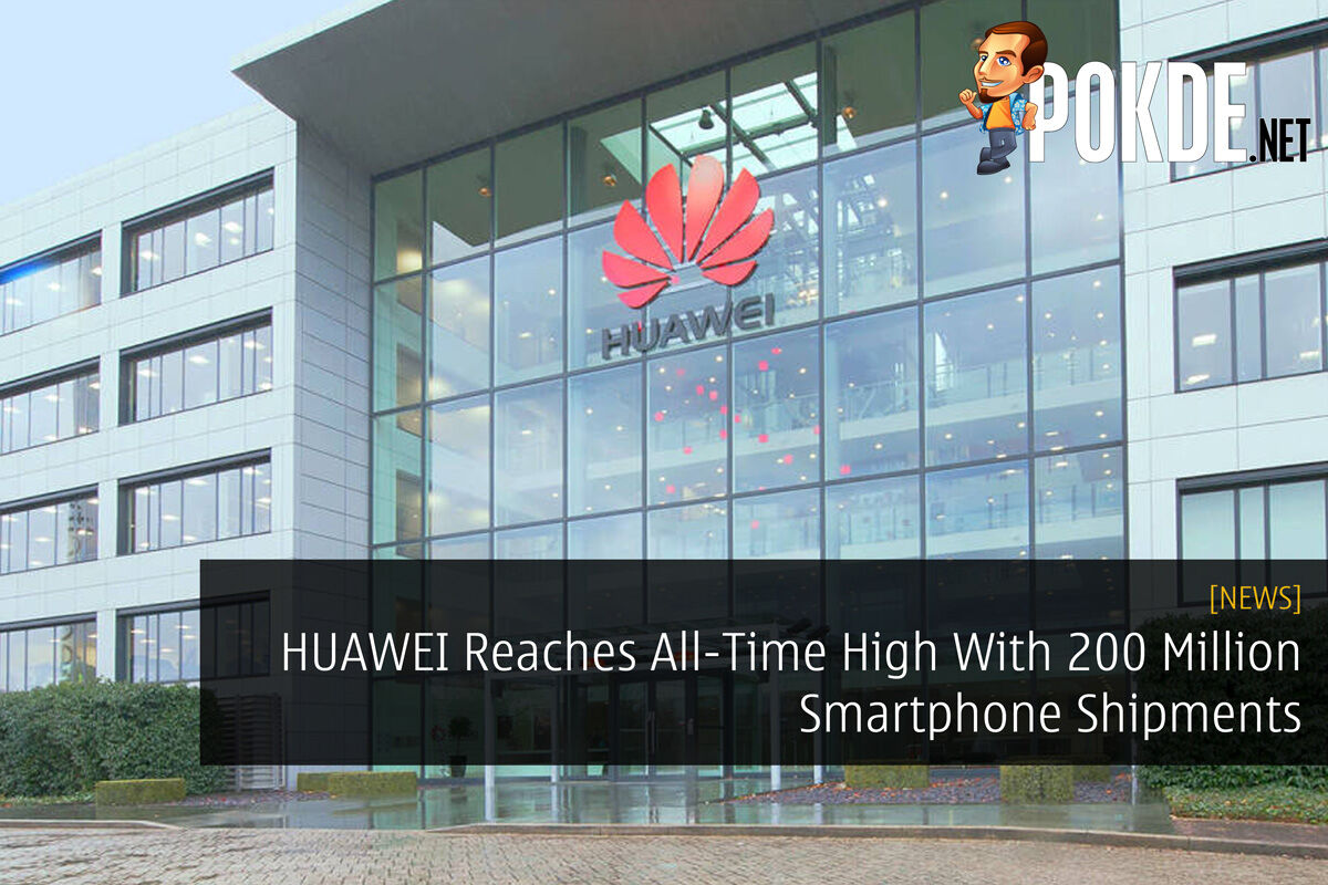 HUAWEI Reaches All-Time High With 200 Million Smartphone Shipments 32