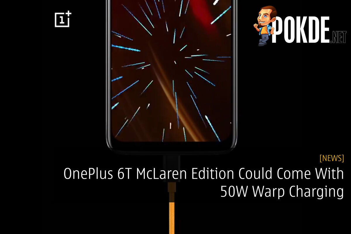 OnePlus 6T McLaren Edition Could Come With 50W Warp Charging 27