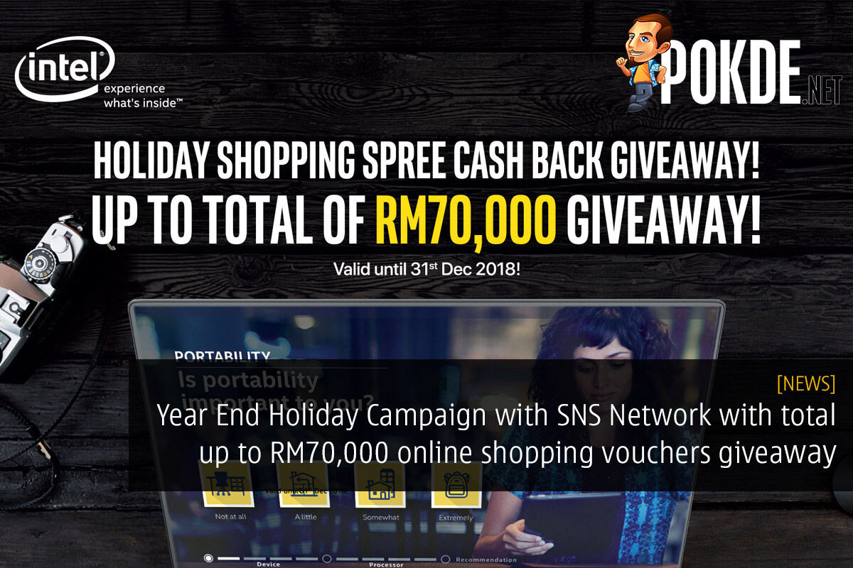 Year End Holiday Campaign with SNS Network with total up to RM70,000 online shopping vouchers giveaway 24