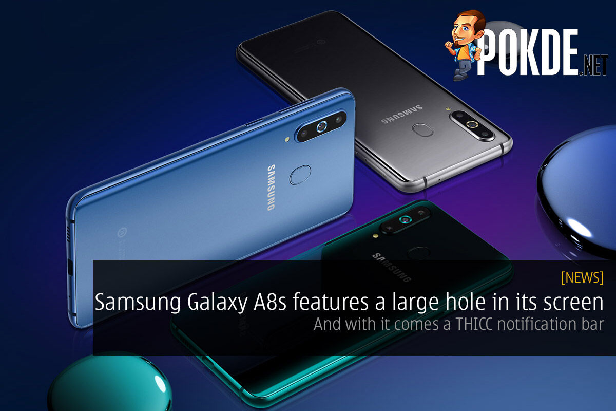 Samsung Galaxy A8s features a large hole in its screen — and with it comes a THICC notification bar 30
