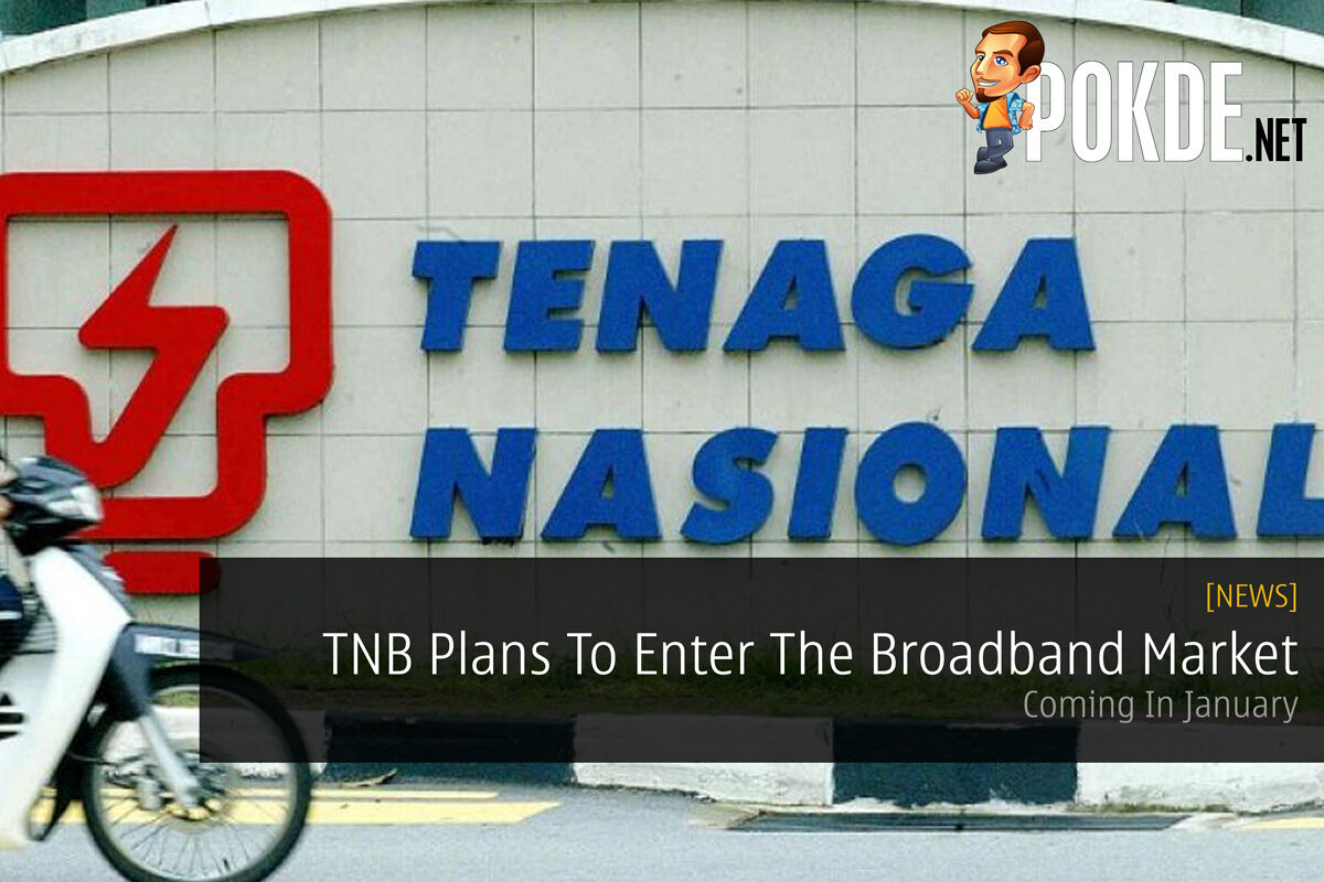 TNB Plans To Enter The Broadband Market — Coming In January 26