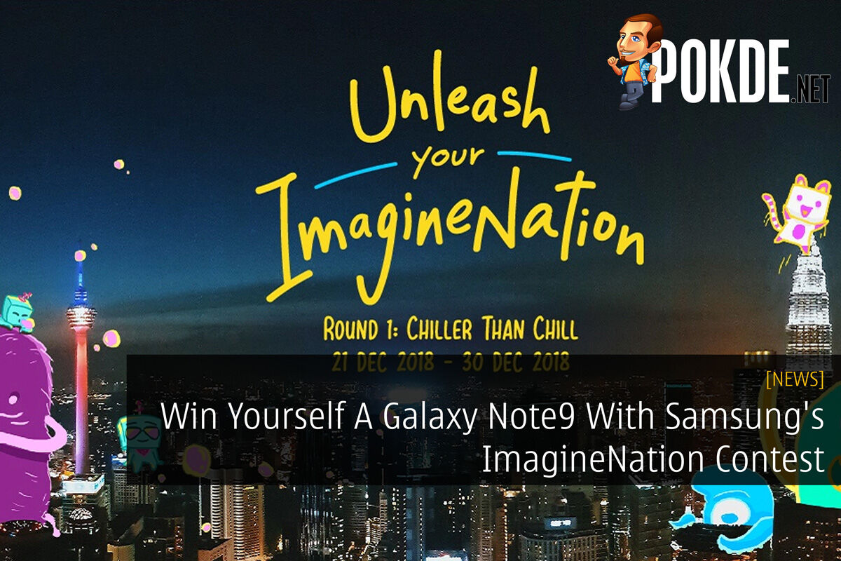 Win Yourself A Galaxy Note9 With Samsung's ImagineNation Contest 23