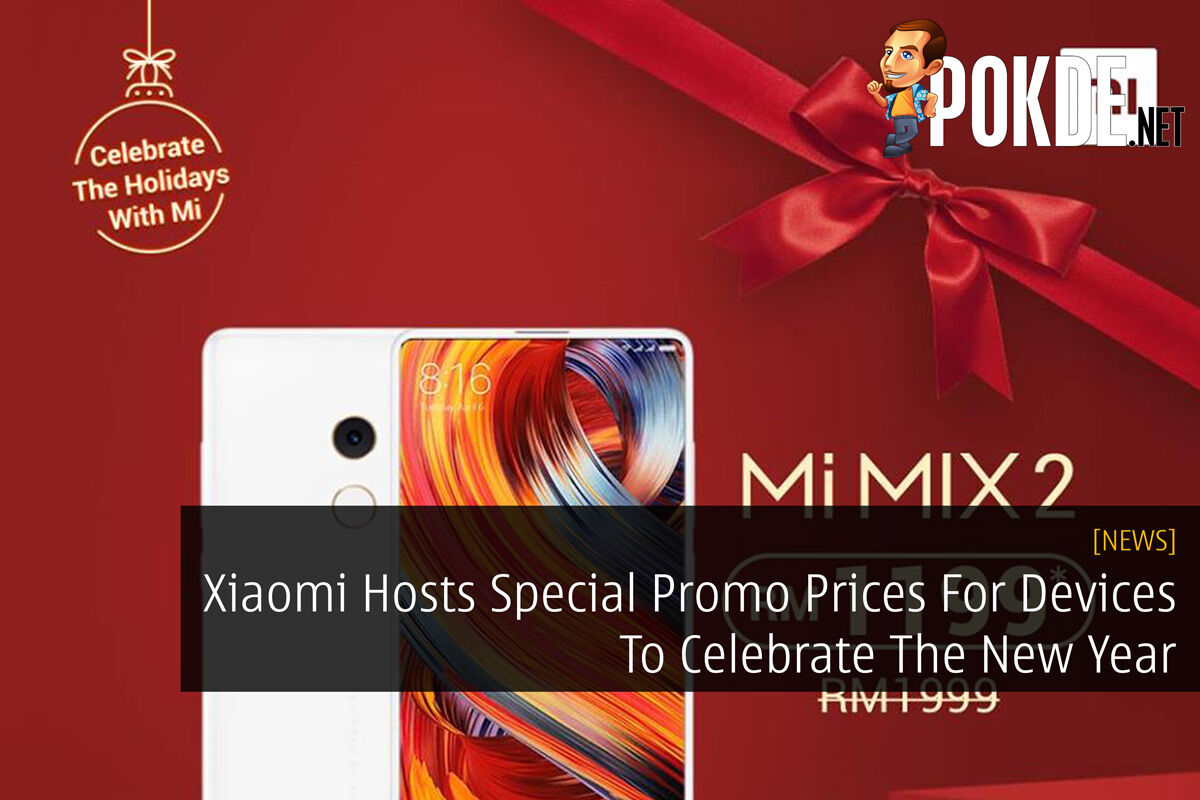 Xiaomi Hosts Special Promo Prices For Devices To Celebrate The New Year 32