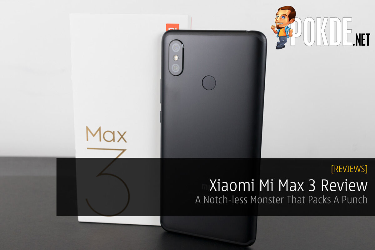 Xiaomi Mi Max 3 Review — A Notch-less Monster That Packs A Punch 33