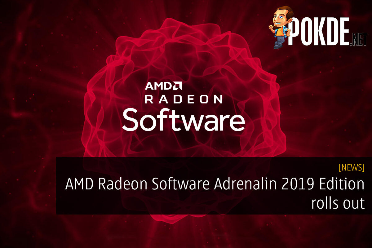 AMD Radeon Software Adrenalin 2019 Edition rolls out 30
