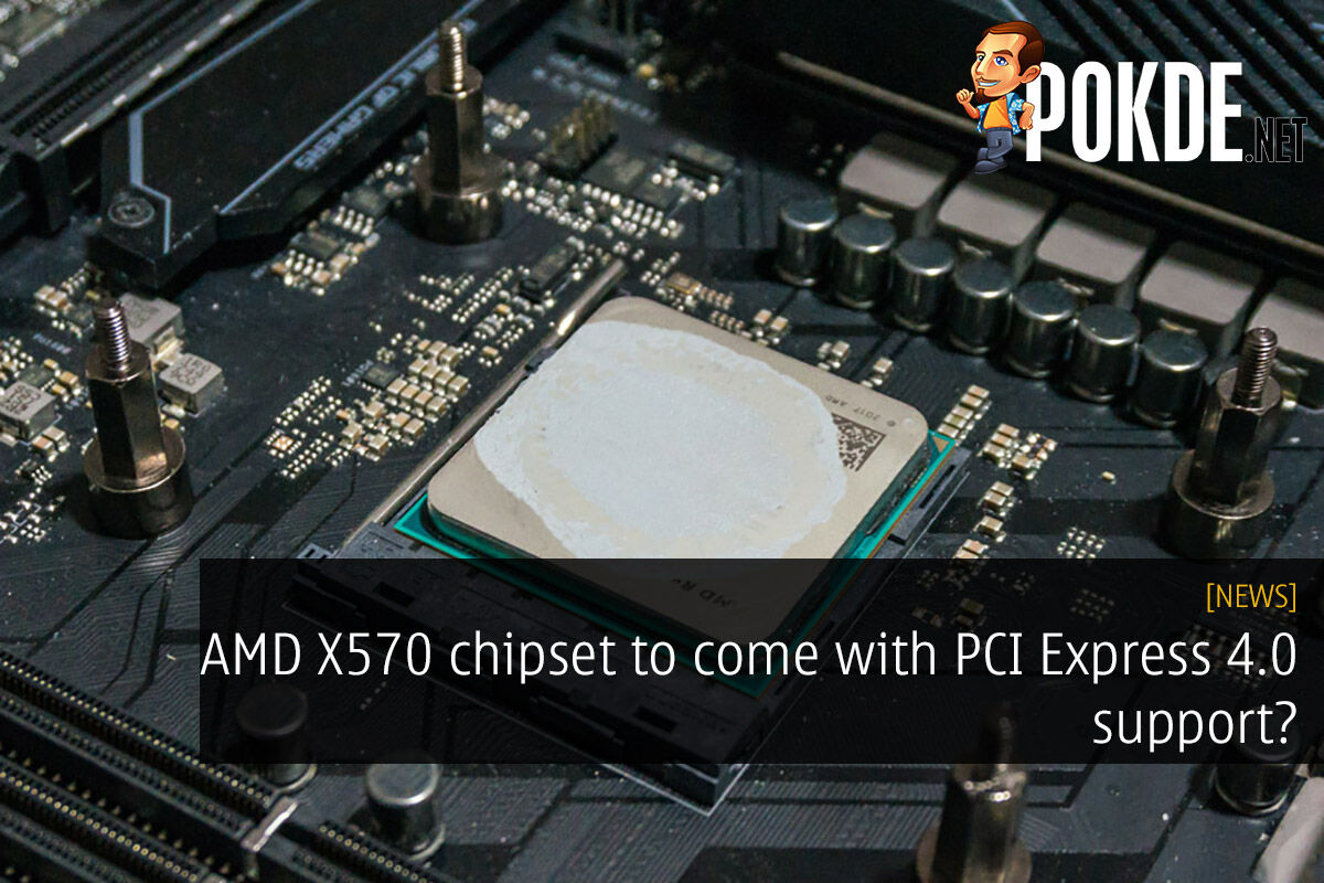 AMD X570 chipset to come with PCI Express 4.0 support? 20