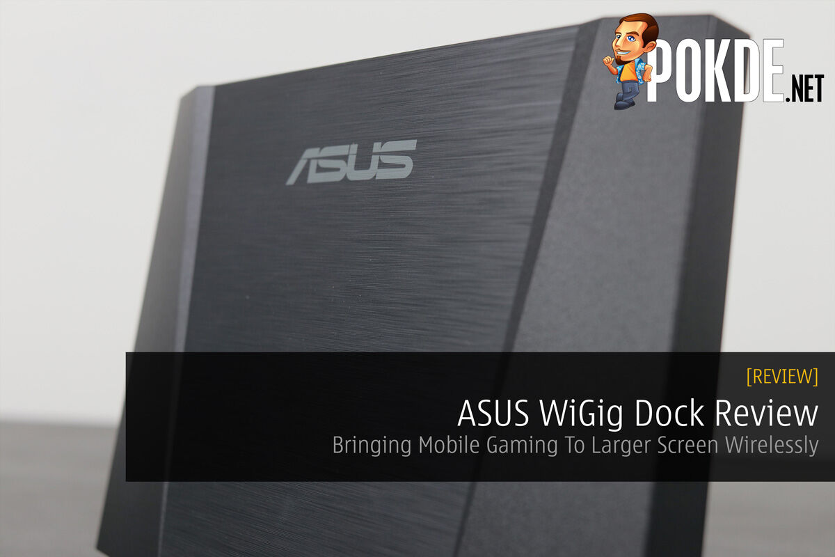 ASUS WiGig Display Dock Review - Bringing Mobile Gaming To larger Screens Wirelessly 20