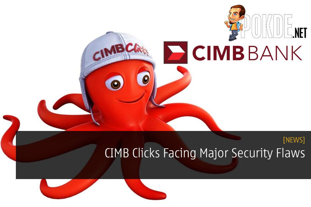 CIMB Clicks Facing Major Security Flaws