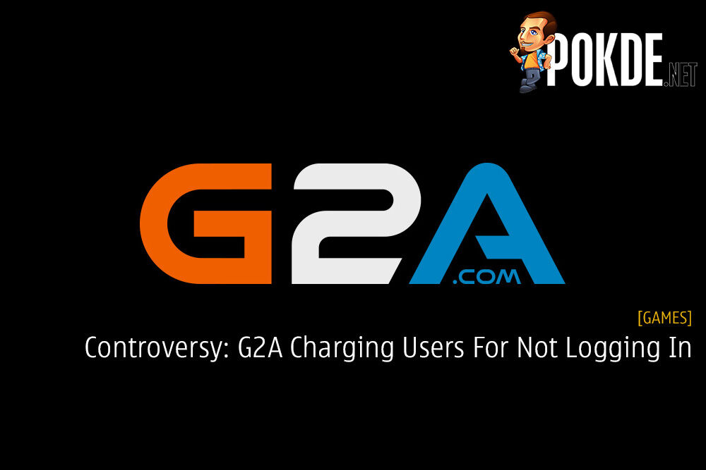 Controversy: G2A Charging Users For Not Logging In
