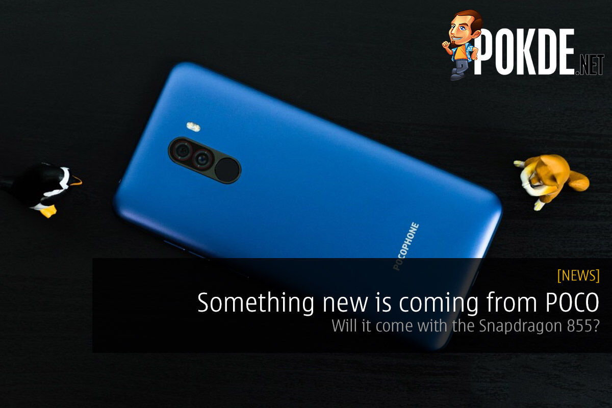 Something new is coming from POCO — will it come with the Snapdragon 855? 23