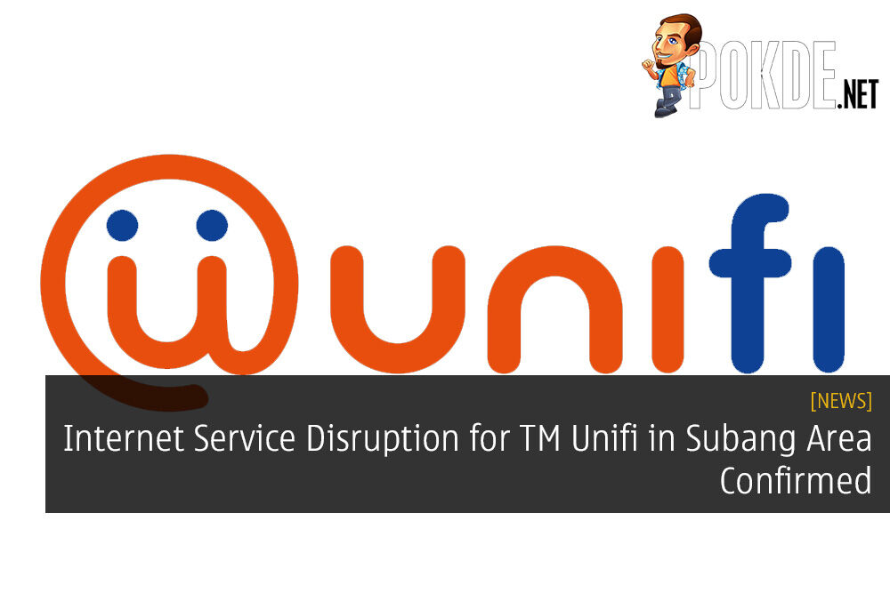 Internet Service Disruption for TM Unifi in Subang Area Confirmed