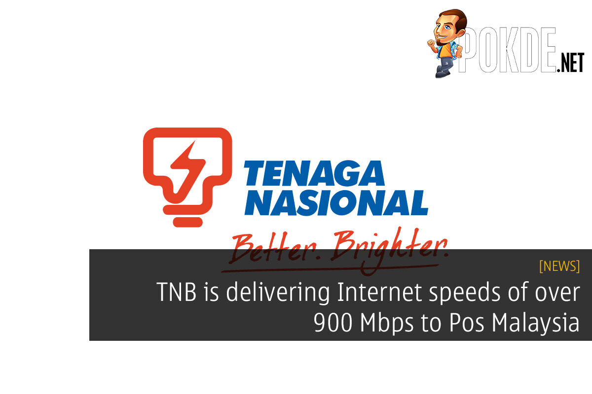 TNB is delivering over 900 Mbps speeds to Pos Malaysia 34