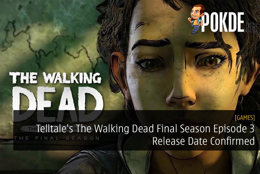 Telltale's The Walking Dead Final Season Episode 3 Release Date Confirmed