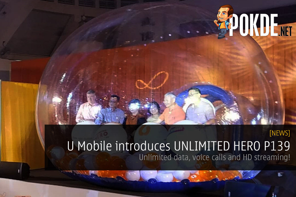 U Mobile introduces UNLIMITED HERO P139 — unlimited data, voice calls and HD streaming! 25