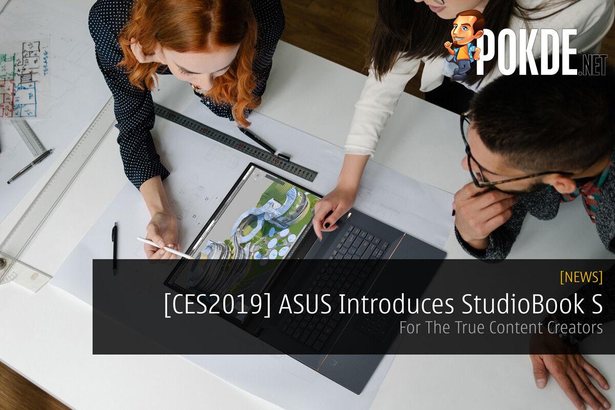 [CES2019] ASUS Introduces StudioBook S — For The True Content Creators 28