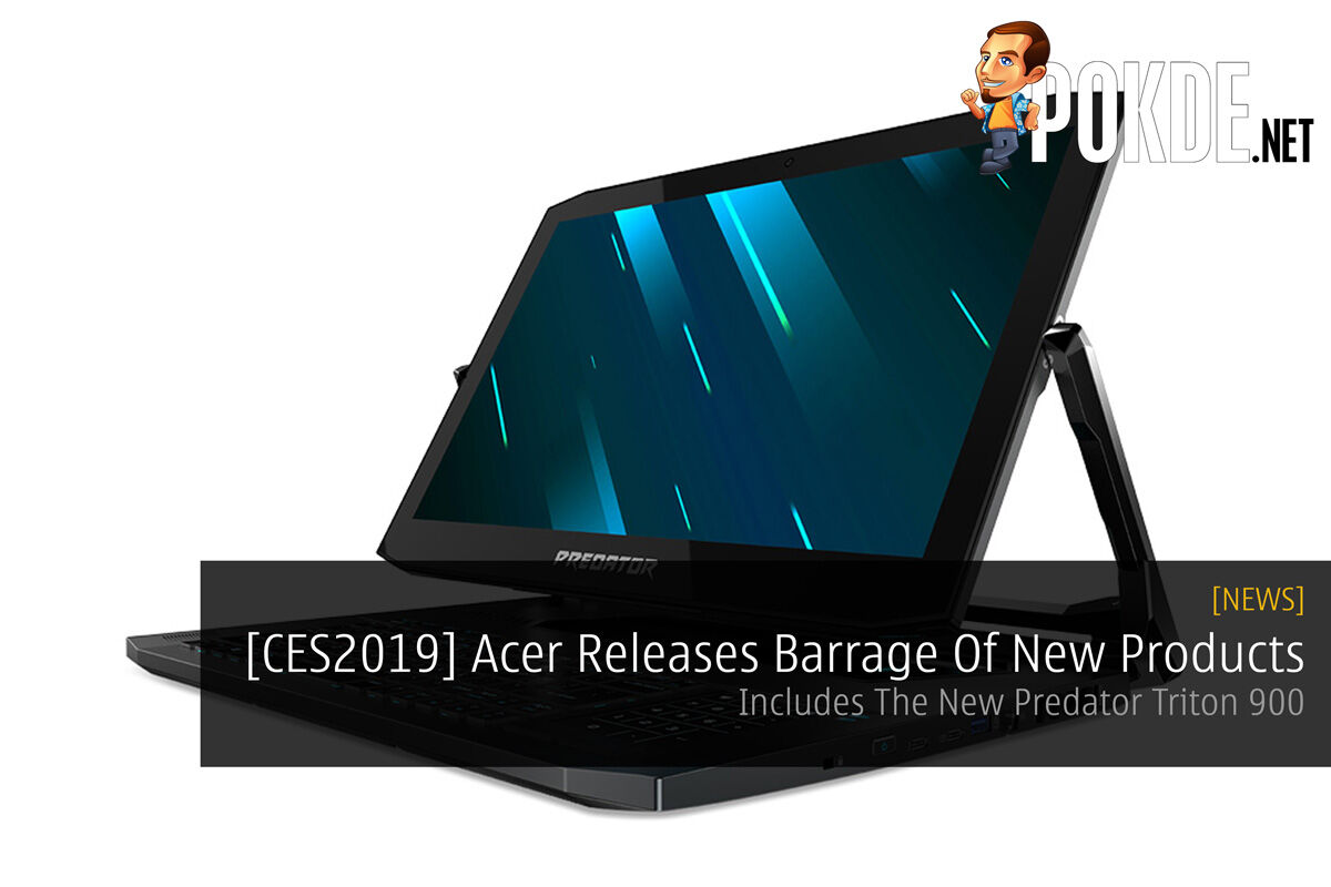 [CES2019] Acer Releases Barrage Of New Products — Includes The New Predator Triton 900 27