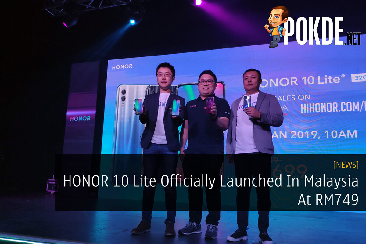 HONOR 10 Lite Officially Launched In Malaysia At RM749 22