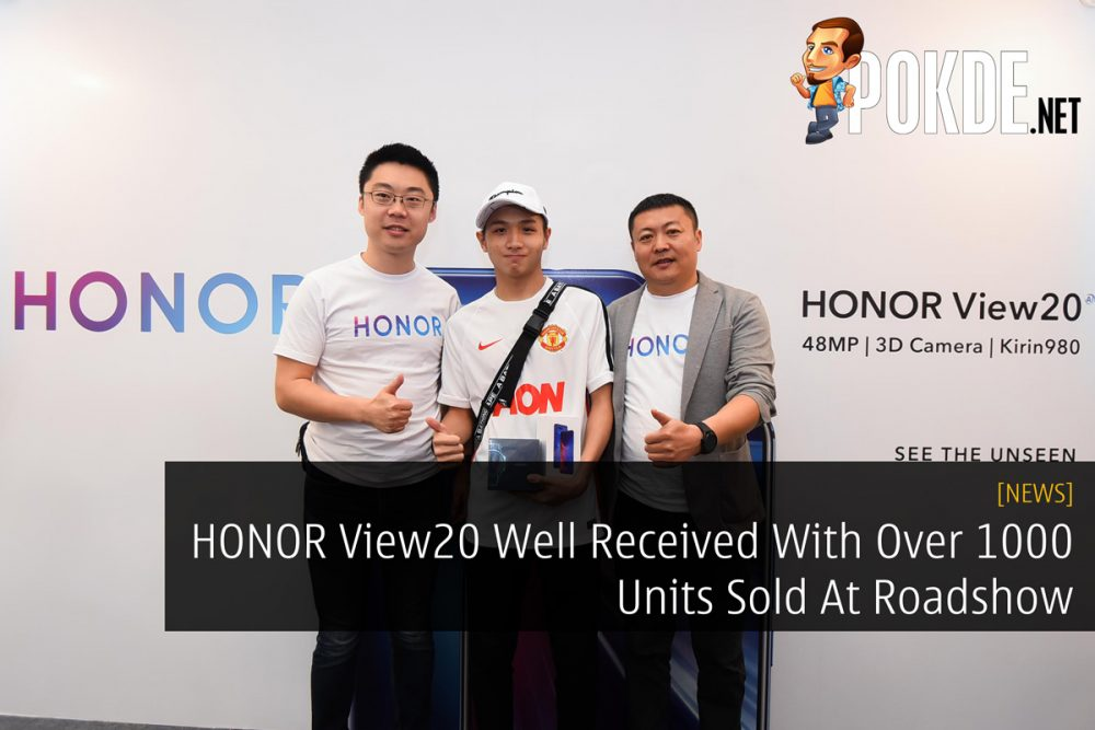 HONOR View20 Well Received With Over 1000 Units Sold At Roadshow 19