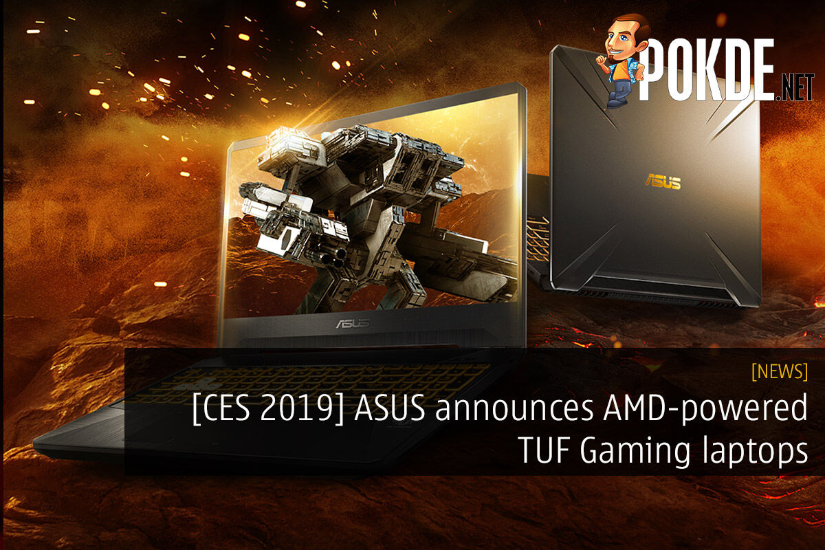 [CES2019] ASUS announces AMD-powered TUF Gaming laptops — say hello to the TUF Gaming FX505DY and FX705DY! 22