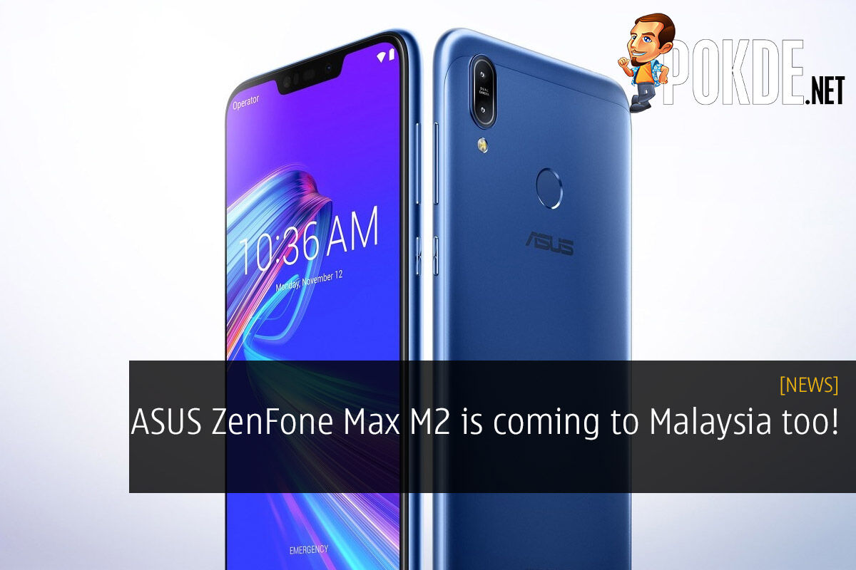 ASUS ZenFone Max M2 is coming to Malaysia too! 23