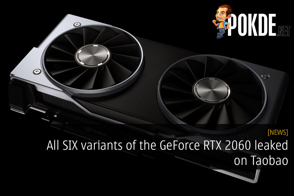All SIX variants of the GeForce RTX 2060 leaked on Taobao 18
