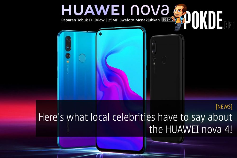 Here's what local celebrities have to say about the HUAWEI nova 4! 22