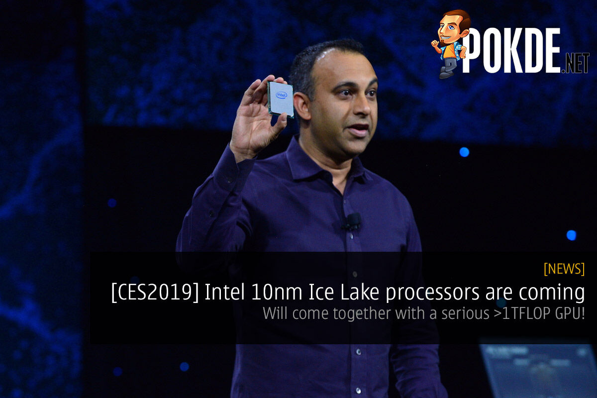 [CES2019] Intel 10nm Ice Lake processors are coming — will come together with a serious >1TFLOP GPU! 25