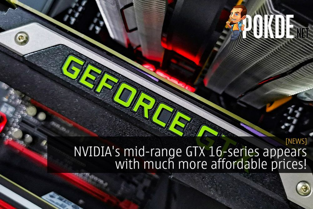 NVIDIA's mid-range GTX 16-series appears with much more affordable prices! 22