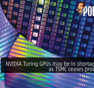 NVIDIA Turing GPUs may be in shortage soon as TSMC ceases production 21