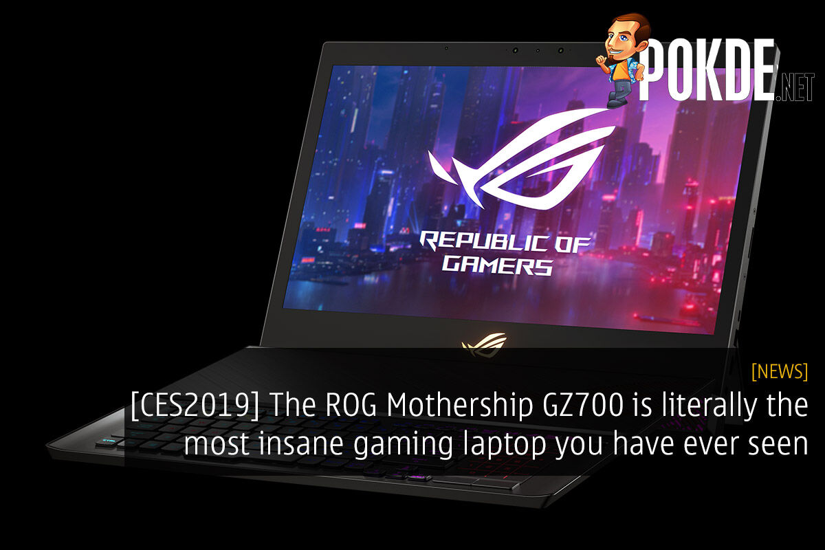 [CES2019] The ROG Mothership GZ700 is literally the most insane gaming laptop you have seen 33