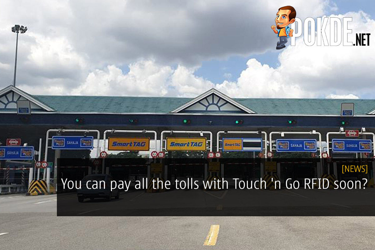 You can pay all the tolls with Touch 'n Go RFID soon? 34