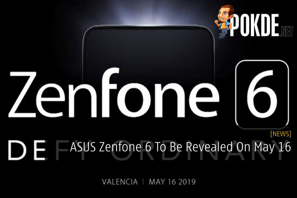 ASUS Zenfone 6 To Be Revealed On May 16 20