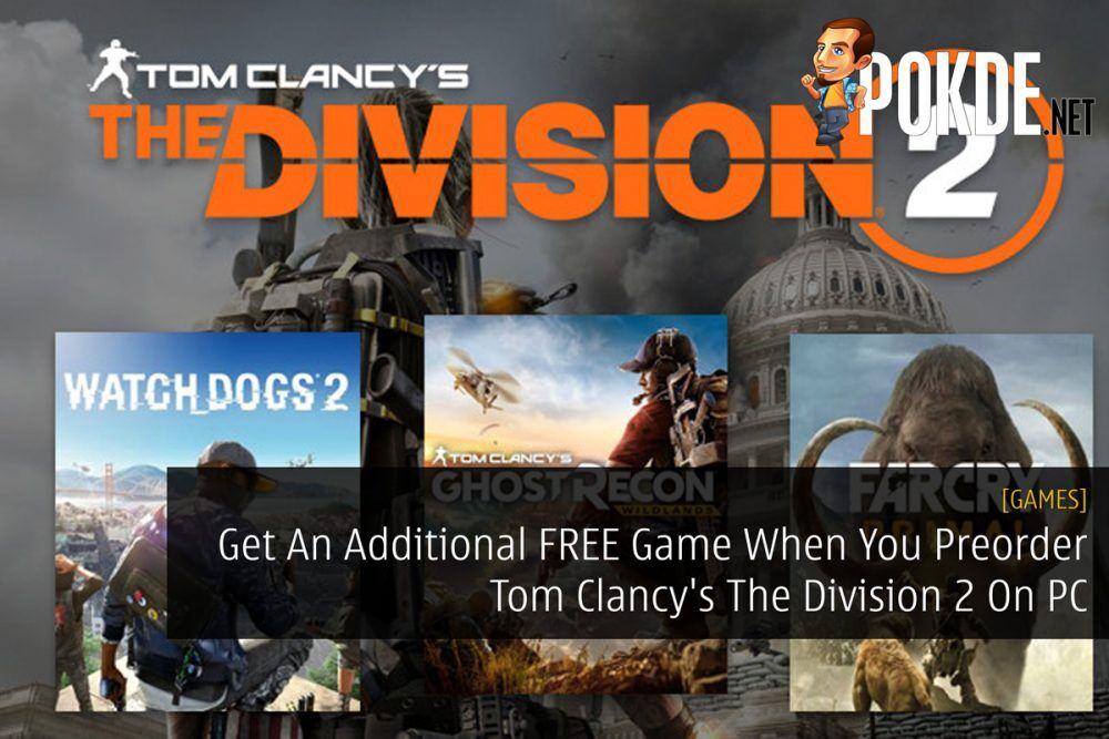 Get An Additional FREE Game When You Preorder Tom Clancy's The Division 2 On PC 23