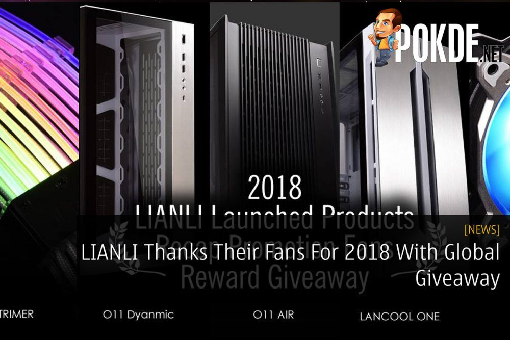LIANLI Thanks Their Fans For 2018 With Global Giveaway 18