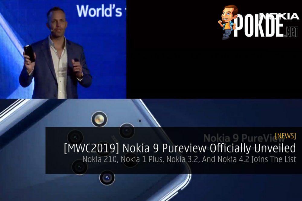 [MWC2019] Nokia 9 Pureview Officially Unveiled — Nokia 210, Nokia 1 Plus, Nokia 3.2, And Nokia 4.2 Joins The List 30