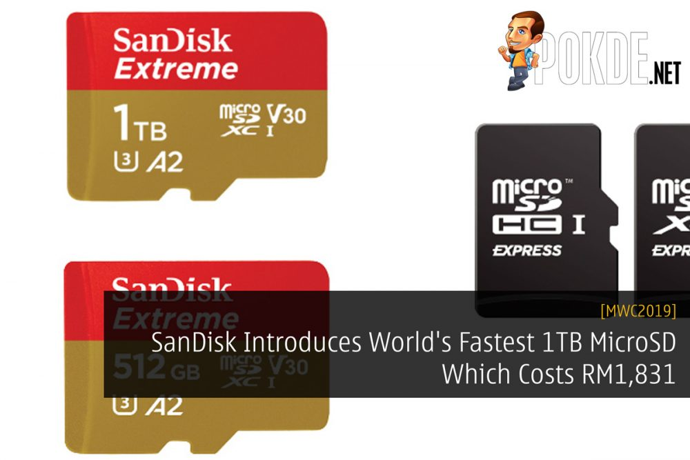[MWC2019] SanDisk Introduces World's Fastest 1TB MicroSD Which Costs RM1,831 22